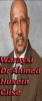 """WARAYSI: """"Anigu Kama warhayo cida Wariye Coldoon xidhey"""" Dr Ahmed Husein Ciise Abaarso tach University"""
