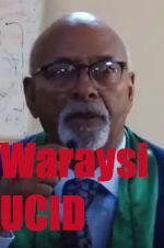 """""""Ciro Wuu Ogol Yahay Doorashada Laakiin Niman Somaliland Meel Kale U…""""Waraysi G/ Ku Xigeenka Ucid"""